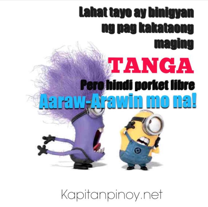 Huwag Kang Tanga! Pero ok lang yan!